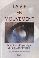 Souvent acheté avec Ma bible des secrets d'ostéopathe, le La vie en mouvement