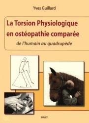 Souvent acheté avec Guide pratique d'ostéopathie crânio-sacrée du cheval, le La torsion physiologique en osteopathie comparée