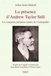Dernières parutions sur Ostéopathie, La présence d'Andrew Taylor Still