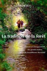 Dernières parutions dans Le Prunier, La tradition de la forêt. Histoire et enseignements des grands maîtres du bouddhisme theravada