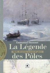Dernières parutions sur Récits de voyages à l'étranger - Explorateurs, La légende des pôles