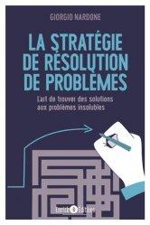 Dernières parutions sur Gestion des conflits, La stratégie de résolution de problèmes - L'art de trouver des solutions aux problèmes insolubles