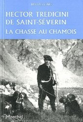 Dernières parutions dans Vers les cimes, La chasse au chamois