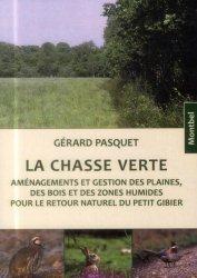 Souvent acheté avec L'agriculture française : une diva à réveiller ?, le La chasse verte
