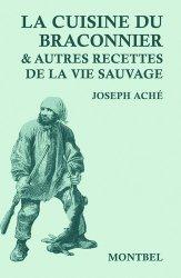 Dernières parutions sur Découpe et cuisine du gibier, La cuisine du braconnier et autres recettes de la vie sauvage