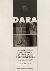 Dernières parutions sur Architecture en France et en région, La construction monumentale en Haute-Savoie du XIIe au XVIIe siècle. De la carrière au bâti