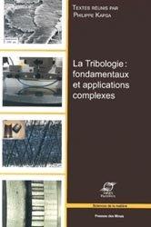 Souvent acheté avec Frottement et usure : la tribologie..., le La Tribologie : fondamentaux et applications complexes