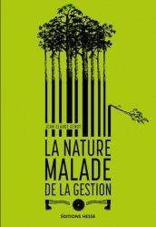 Dernières parutions sur Biodiversité - Ecosystèmes, La nature malade de la gestion