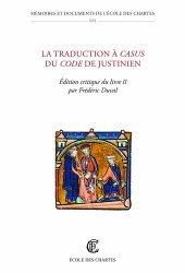 Dernières parutions sur Histoire du droit, La traduction à casus du Code de Justinien