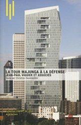 Dernières parutions dans L'esprit du lieu, La tour Majunga à La Défense. Jean-Paul Viguier et associés, Edition bilingue français-anglais