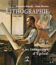 Dernières parutions sur Imprimerie,reliure et typographie, La lithographie et les imageries d'Epinal