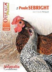 Dernières parutions dans Oiseaux passion, La poule Sebright