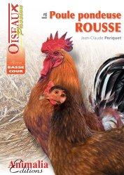 Dernières parutions dans Oiseaux passion, La poule pondeuse rousse