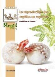 Dernières parutions sur Terrariophilie, La reproduction des reptiles en captivité