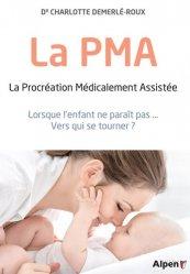 Dernières parutions sur Infertilité - Stérilité - AMP, La PMA