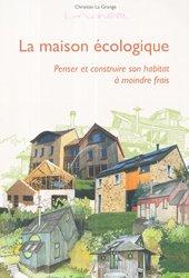 Souvent acheté avec Cabanons à vivre : rêveries, écologie et conseils pratiques, le La maison écologique