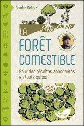 Dernières parutions sur À la campagne - En forêt, La forêt comestible - Pour des récoltes abondantes en toute saison
