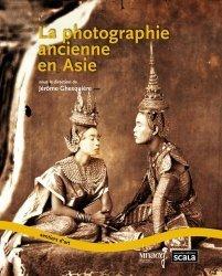 Dernières parutions dans Sentiers d'art, La photographie ancienne en Asie