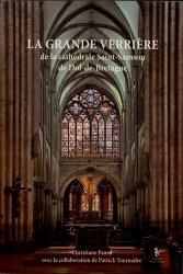 Dernières parutions sur Vitraux et enluminures, La grande verrière de la cathédrale Saint-Samson de Dol-de-Bretagne
