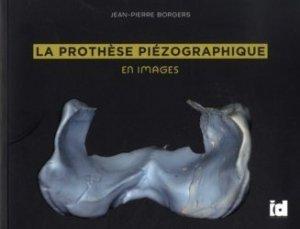 Dernières parutions sur Dentaire, La prothèse piézographique en images