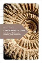 Dernières parutions sur Origines de la vie sur terre, La mémoire de la terre - Petit gisement d'idées sur les minéraux, fossiles et météorites