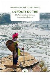 Dernières parutions sur Récits de voyages à l'étranger - Explorateurs, La route du thé