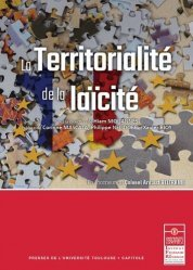 Dernières parutions sur Autres ouvrages de droit public, La territorialité de la laïcité