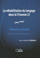 Souvent acheté avec Surdités, implants cochléaires et impasses relationnelles, le La réhabilitation du langage dans la Trisomie 21