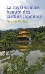 Dernières parutions dans , La mystérieuse beauté des jardins japonais