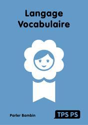Souvent acheté avec Concours Orthophoniste - 4 000 exercices de vocabulaire, le Langage et Vocabulaire TPS/PS