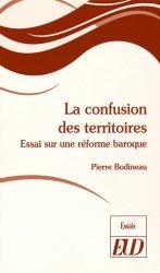 Dernières parutions dans Essais, La confusion des territoires. Essai sur une réforme baroque