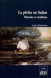Dernières parutions dans Sociétés, La pêche en Saône. Histoire et tradition