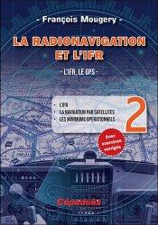 Dernières parutions sur Histoire de l'aviation, La Radionavigation et l'IFR