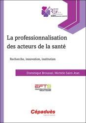 Dernières parutions sur Rédaction médicale - Recherche, La professionnalisation des acteurs de la santé