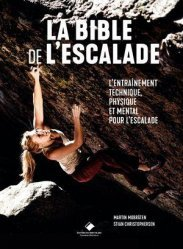 Dernières parutions sur Alpinisme - Escalade - Trail - Randos, La bible de l'escalade