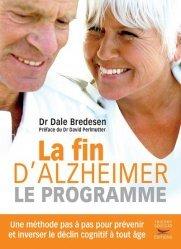 Dernières parutions dans guides pratiques, La Fin d'Alzheimer - Le programme
