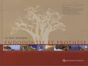 Dernières parutions sur Endodontie, La dent dépulpée - Endodontie et prothèse