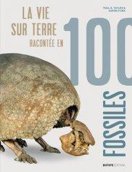 Dernières parutions sur Paléontologie - Fossiles, La vie sur terre racontée en 100 fossiles
