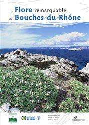 Dernières parutions sur Flores de France et d'Europe, La flore remarquable des Bouches-du-rhone