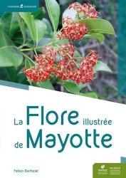 Dernières parutions sur Flores des Dom-Tom, La flore illustrée de Mayotte