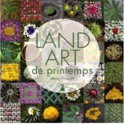 Dernières parutions sur Land Art, Land art de printemps