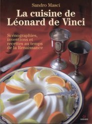 Dernières parutions sur Histoire de la gastronomie, La cuisine de Léonard de Vinci. Scénographies, inventions et recettes au temps de la Renaissance