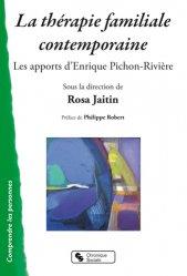 Dernières parutions sur Thérapies familiales, La thérapie familiale contemporaine : les apports d'Enrique Pichon-Rivière