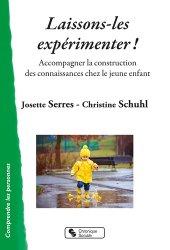 Dernières parutions sur Psychologie de l'enfant, Laissons-les expérimenter !