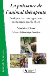 Dernières parutions sur Thérapies diverses, La puissance de l'animal-thérapeute. Pratiquer l'accompagnement en Reliance avec le chien