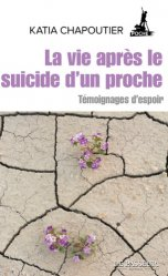 Dernières parutions sur Deuil, La vie après le suicide d'un proche. Témoignages d'espoir