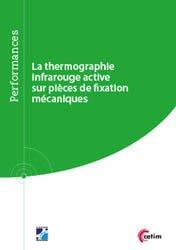 Dernières parutions sur Productique - Usinage, La thermographie infrarouge active sur pièces de fixation mécaniques