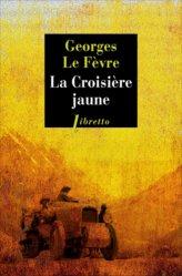Dernières parutions dans Libretto, La croisière jaune. Expédition Citroën Centre-Asie, Haardt-Audoin-Dubreuil