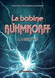 Dernières parutions sur Electromagnétisme, La bobine RUHMKORFF