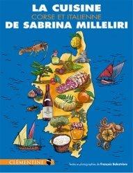 Dernières parutions sur Cuisine méditerranéenne, La cuisine corse et italienne de Sabrina Milleliri